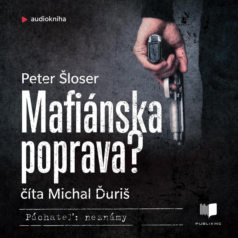 Peter Šloser - Mafiánska poprava?