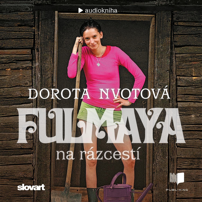 Dorota Nvotová - Fulmaya na rázcestí