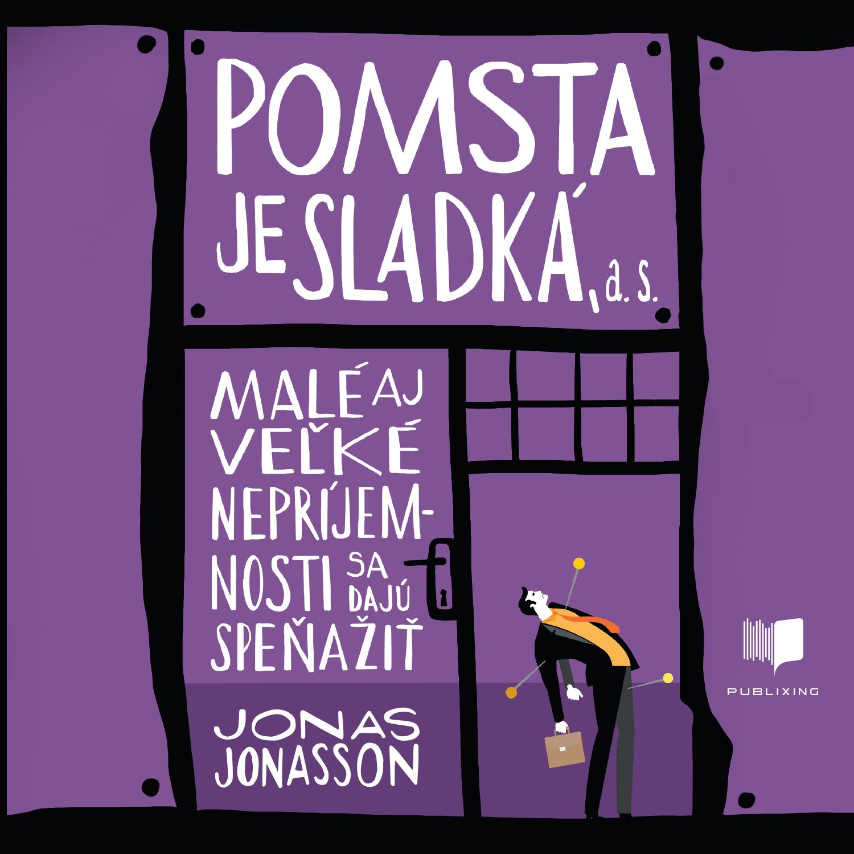 Jonas Jonasson - Pomsta je sladká, a. s.