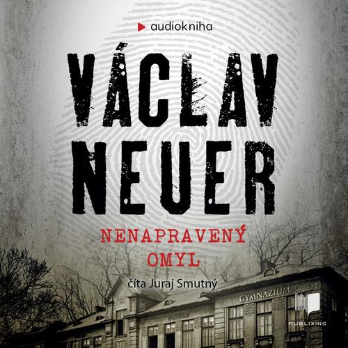 Václav Neuer - Nenapravený omyl