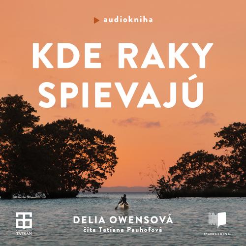 Delia Owens - Kde raky spievajú