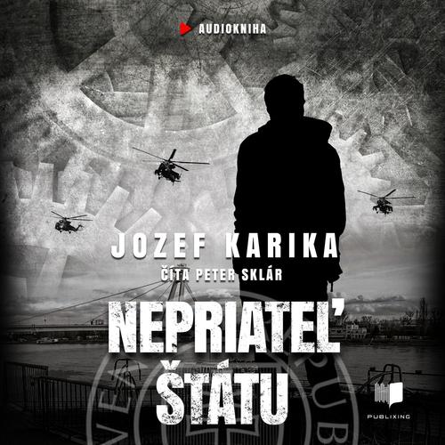 Jozef Karika - Nepriateľ štátu