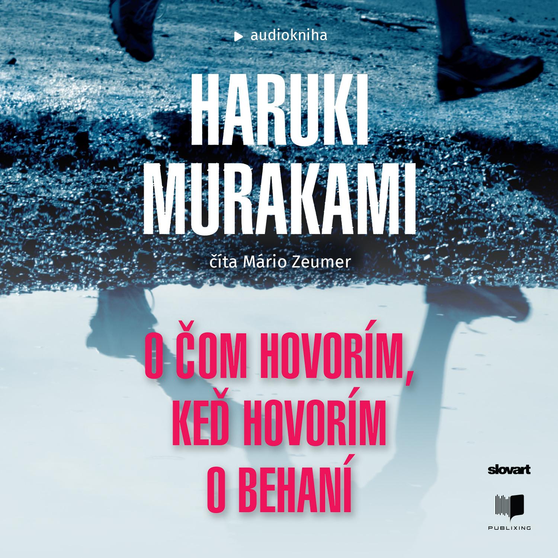 Haruki Murakami - O čom hovorím, keď hovorím o behaní