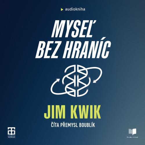 Jim Kwik - Myseľ bez hraníc
