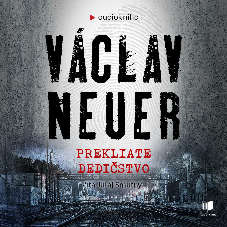 Václav Neuer - Prekliate dedičstvo