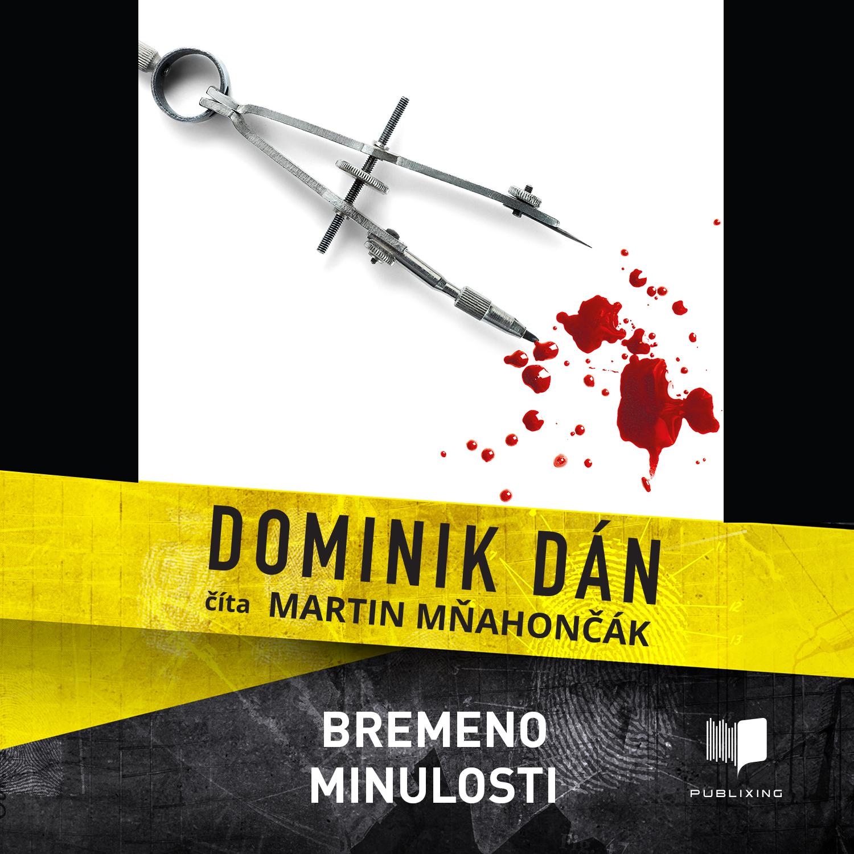 Dominik Dán - Bremeno minulosti