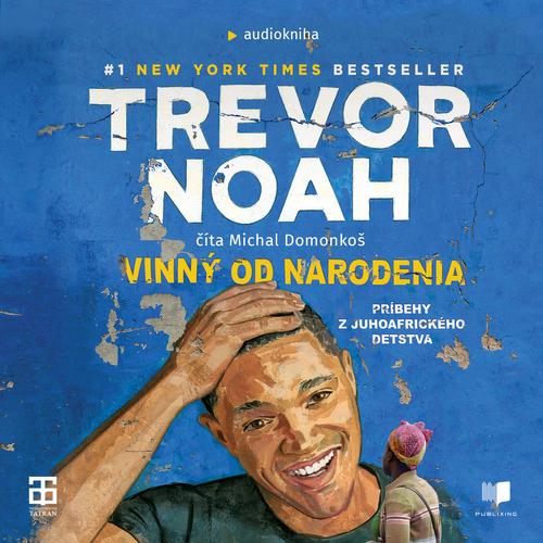 Trevor Noah - Vinný od narodenia