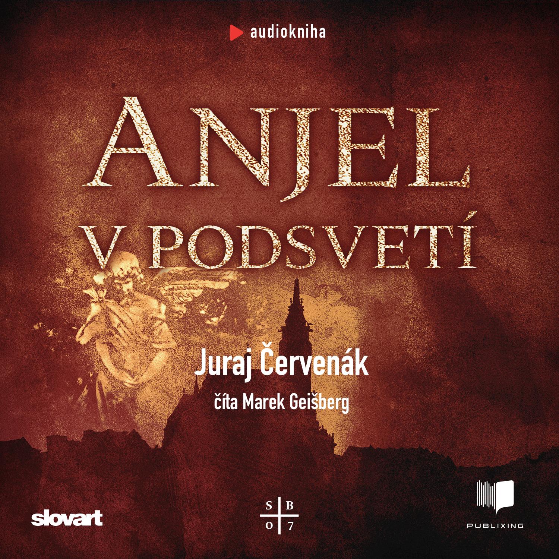 Juraj Červenák - Anjel v podsvetí