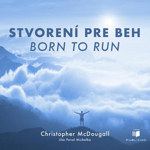 Christopher McDougall - Stvorení pre beh