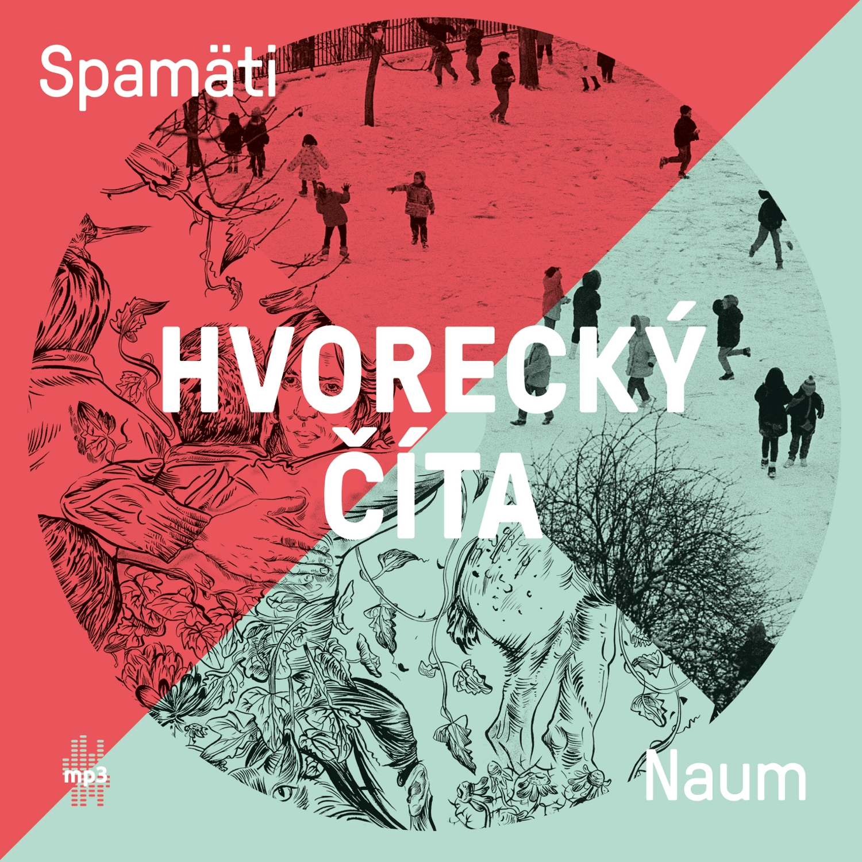 Michal Hvorecký - Hvorecký číta Spamäti a Naum