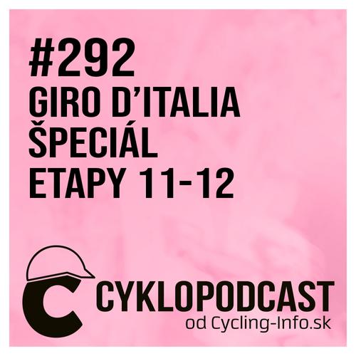 #292 GIRO ŠPECIÁL: Ineos rozvíril toskánsky prach, nasleduje Zoncolan a kráľovská etapa