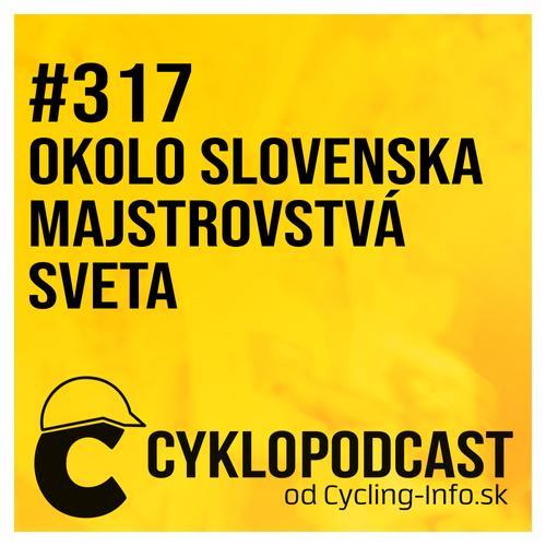 #317 Sagan aj bez etapy kráľom Okolo Slovenska, odštartovali Majstrovstvá sveta